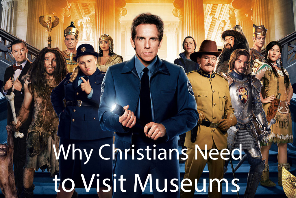 Why Christians need to visit Museums