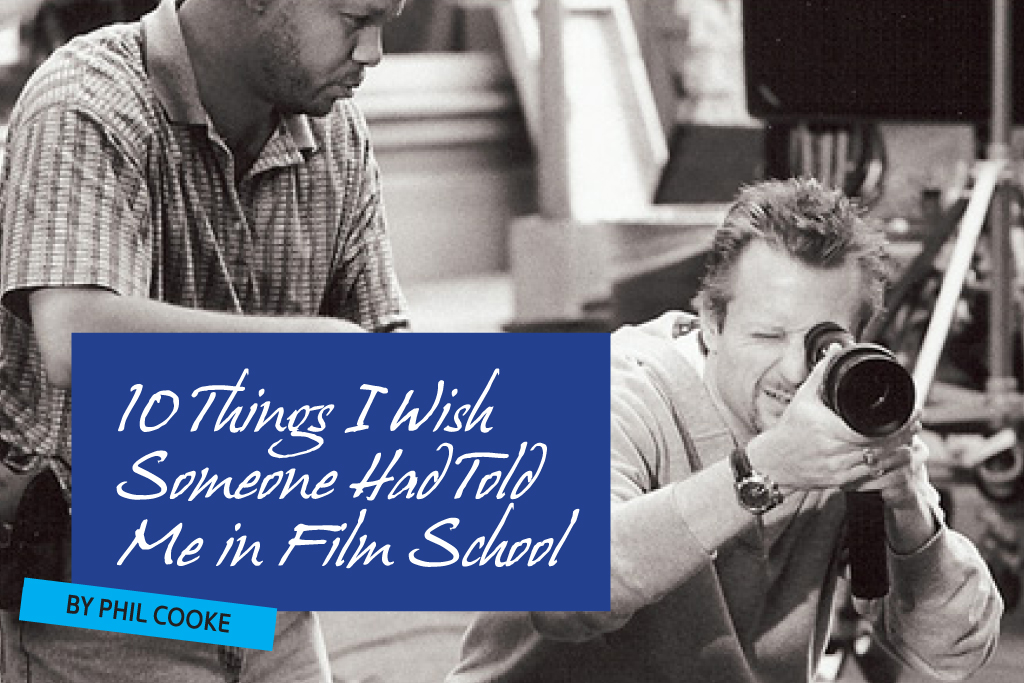 10 Things I wish Someone had Told me in Film School