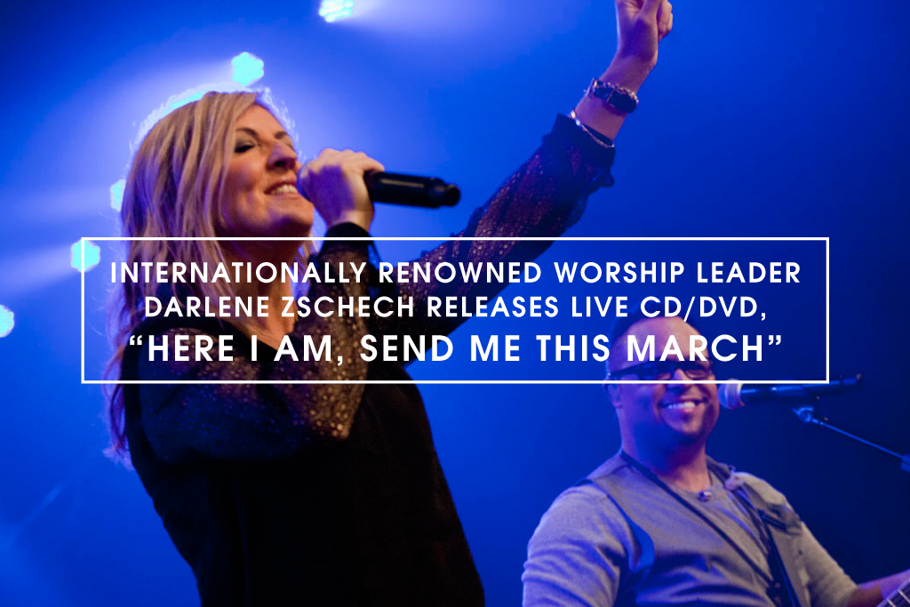 Internationally Renowned Worship Leader Darlene Zschech Releases Live CD/DVD