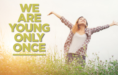 We Are Young Only Once