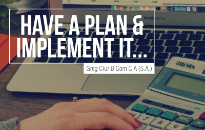 Have a Plan and Implement It